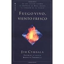 Fuego vivo, viento fresco by Jim Cymbala (1998-11-13)