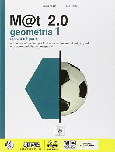 M@t 2.0. Geometria. Con e-book. Con espansione online. Per la Scuola media: 1