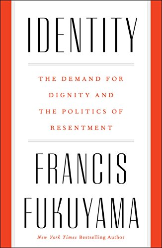 Identity: The Demand for Dignity and the Politics of Resentment (English Edition) por Francis Fukuyama