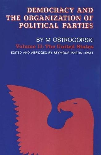 Democracy and the Organization of Political Parties: Volume 2 (Social Science Classics) por Moisei Ostrogorski