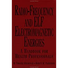 Radio–Frequency and ELF Electromagnetic Energies: A Handbook for Health Professionals