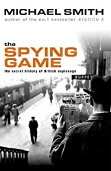 The Spying Game : The Secret History of British espionage