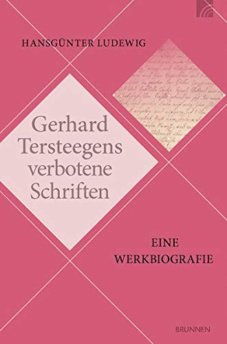 Gerhard Tersteegens verbotene Schriften: Eine Werkbiografie
