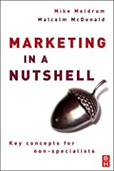 [(Marketing in a Nutshell: Key Concepts for Non-specialists )] [Author: Malcolm McDonald] [Mar-2007] Paperback