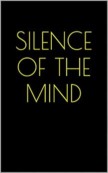 Silence of the Mind (English Edition) de [Bajaj, Ketan]