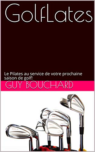 Couverture du livre GolfLates: Le Pilates au service de votre prochaine saison de golf!