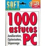 1000 ASTUCES PC AMELIORATION, OPTIMISATION, DEPANNAGE...