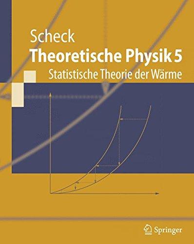 Theoretische Physik 5: Statistische Theorie der Wärme (Springer-Lehrbuch) (German Edition)
