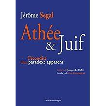 Athee et Juif. Fecondite d un Paradoxe Apparent