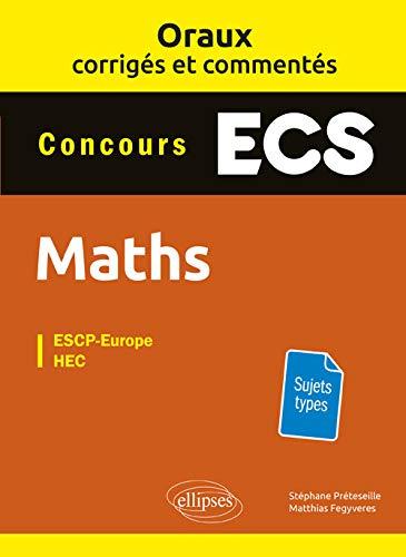 Oraux corrigés et commentés de mathématiques - Prépas ECS par Préteseille Stéphane