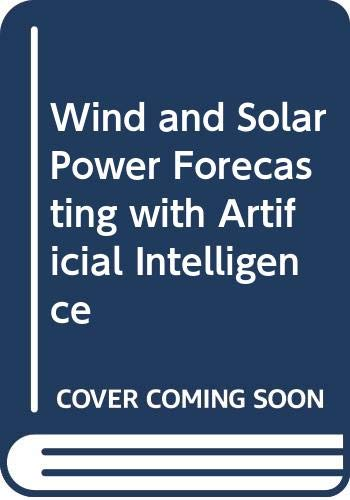Wind and Solar Power Forecasting with Artificial Intelligence