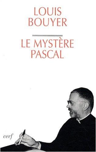 Le mystère pascal : Méditation sur la liturgie des trois derniers jours de la Semaine Sainte