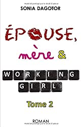 Epouse, mere et working girl - Tome 2