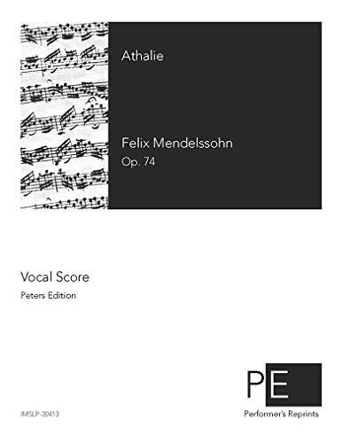 Musik zu ''Athalia'' von Racine für Chor und Orchester, Op. 74 - Vocal Score