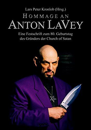 Hommage an Anton LaVey: Eine Festschrift zum 80. Geburtstag des Gründers der Church of Satan