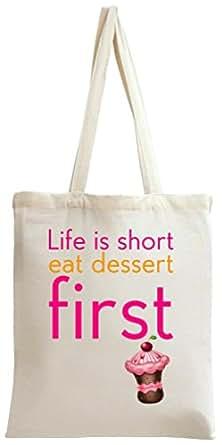 Life Is Short Eat Dessert First Slogan Tote Bag