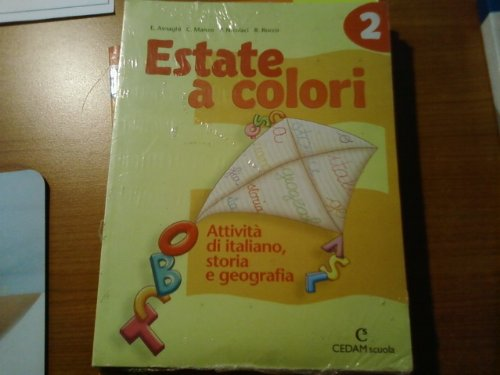 Estate a colori. Attivit di italiano, storia e geografia. Con racconti. Per la Scuola media: 2