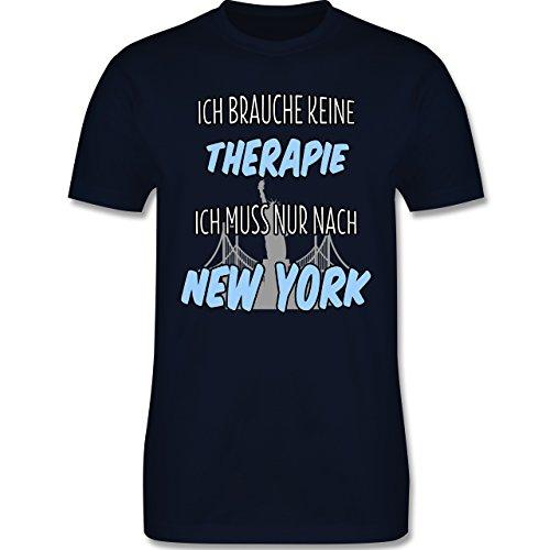 Städte - Ich brauche keine Therapie ich muss nur nach New York - Herren Premium T-Shirt Navy Blau