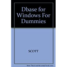 dBASE for Windows for Dummies by Scott D. Palmer (1994-08-02)