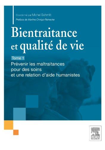 bientraitance-et-qualit-de-vie-t-1-tome-1-prvenir-les-maltraitances-pour-des-soins-et-une-relation-d-39-aide-humanistes