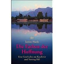 Farben der Hoffnung. Eine Geschichte aus Kaschmir und Notting Hill.