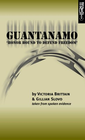 Price comparison product image Guantanamo - 'Honor Bound to Defend Freedom' (Oberon Modern Plays)