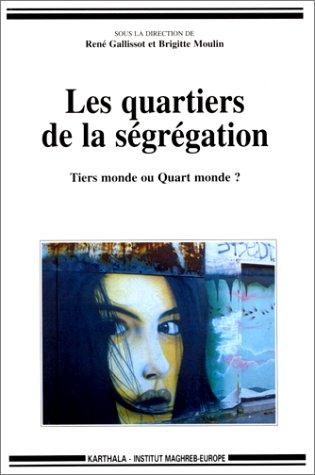 Les Quartiers de la ségrégation : Tiers Monde ou Quart Monde ? par René Gallissot