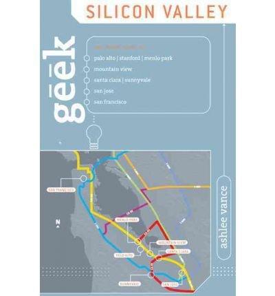 [(Geek Silicon Valley)] [Author: Ashlee Vance] published on (November, 2007)