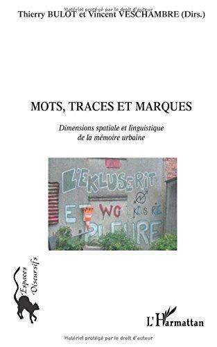 Mots, Traces et Marques : Dimension spatiale et linguistique de la mémoire urbaine