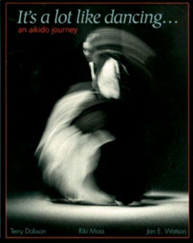 It's a Lot Like Dancing: An Aikido Journey