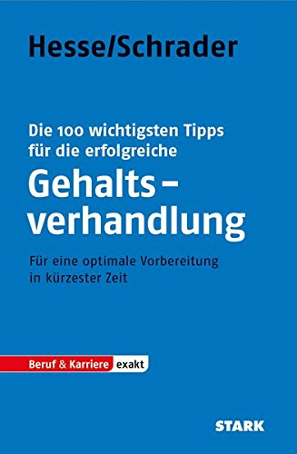 Hesse/Schrader: EXAKT - Die 100 wichtigsten Tipps für die erfolgreiche Gehaltsverhandlung