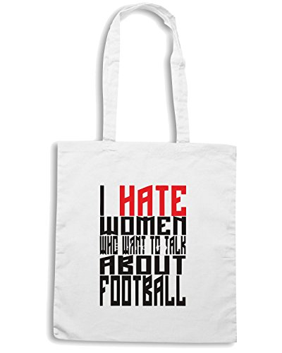 T-Shirtshock - Borsa Shopping WC0398 I HATE WOMEN WHO TALK ABOUT FOOTBALL Bianco