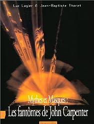 Mythes et Masques : les fantômes de John Carpenter