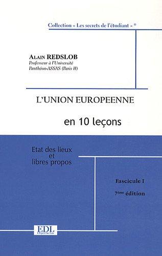 L'Union européenne en 10 leçons : Etat des lieux et libres propos, 2 volumes