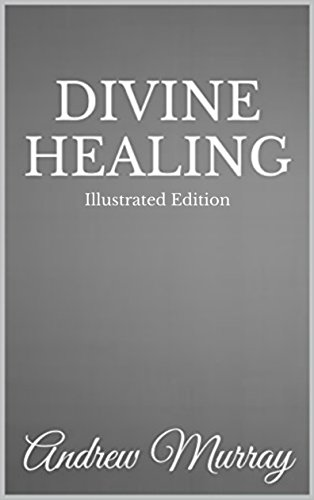 divine-healing-illustrated-edition-english-edition