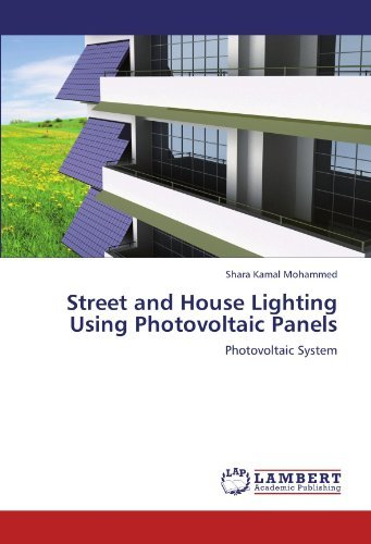 Street and House Lighting Using Photovoltaic Panels: Photovoltaic System by Shara Kamal Mohammed (2012-04-05)