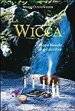La wicca, magie blanche et art de vivre