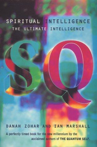 Spiritual Intelligence: The Ultimate Intelligence (Bloomsbury Paperbacks) by Danah Zohar (2001-01-22)