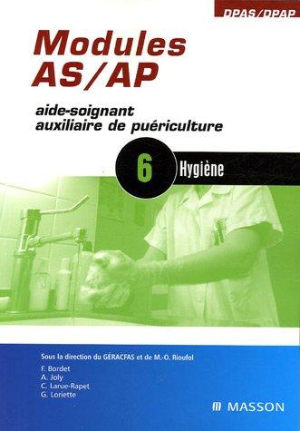 Module AS/AP, volume 6 : Aide-soignant auxiliaire de puriculture, hygine