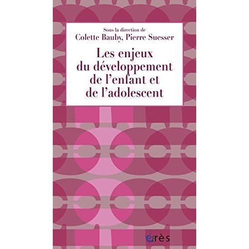 Les enjeux du développement de l'enfant et de l'adolescent : Apports pour la PMI de Colette Bauby (3 octobre 2013) Broché