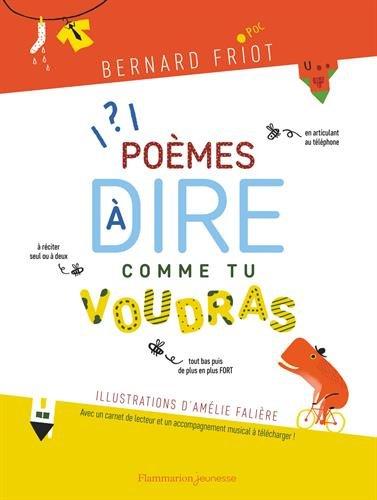 Poèmes à dire comme tu voudras / Bernard Friot |