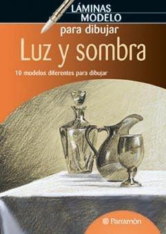 Descargar Libro LAMINAS MODELO PARA DIBUJAR LUZ Y SOMBRA (Láminas modelo para dibujar) de EQUIPO PARRAMON