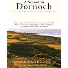 A Season in Dornoch: Golf and Life in the Scottish Highlands (Mainstream sport)