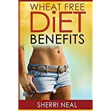 [(Wheat Free Diet Benefits)] [By (author) Sherri Neal] published on (July, 2013)