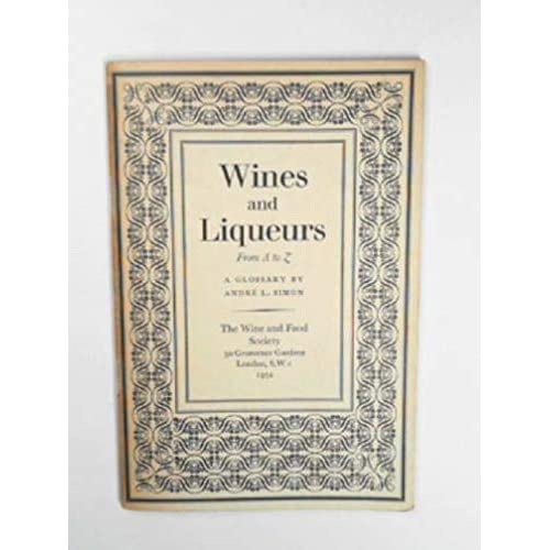 Wines and liqueurs from A to Z: a glossary