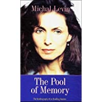 The Pool of Memory: The Autobiography of an Unwilling Intuitive