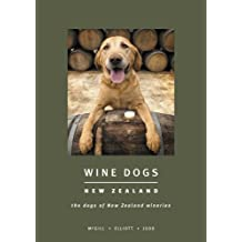 Wine Dogs New Zealand by Craig McGill & Susan Elliott (2008-11-01)