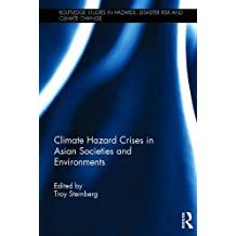 Climate Hazard Crises in Asian Societies and Environments (Routledge Studies in Hazards, Disaster Risk and Climate Chan)