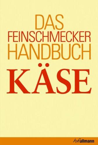 Das Feinschmecker-Handbuch Käse