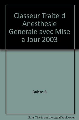 Classeur Traite d Anesthesie Generale avec Mise a Jour 2003